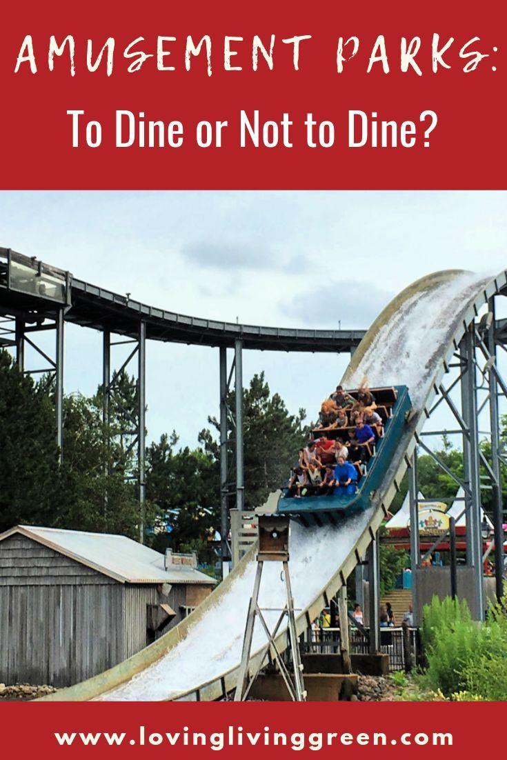 Amusement Parks To Dine Or Not To Dine Amusement Theme Park Park
