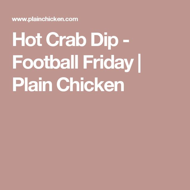 Hot Crab Dip - Football Friday | Plain Chicken