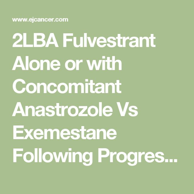 2LBA Fulvestrant Alone or with Concomitant Anastrozole Vs Exemestane Following Progression On Non-steroidal Aromatase Inhibitor – First Results of the SoFEa Trial (CRUKE/03/021 & CRUK/09/007) (ISRCTN44195747) - European Journal of Cancer