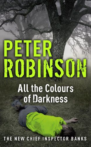 All the Colours of Darkness: The 18th DCI Banks Mystery (Inspector Banks) by Peter Robinson http://www.amazon.co.uk/dp/B002V0920G/ref=cm_sw_r_pi_dp_NHqIwb0N2PN2H