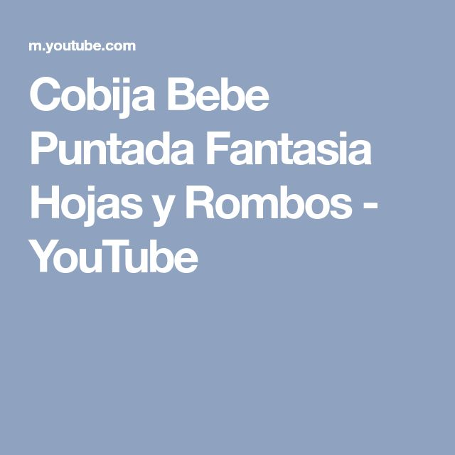 Cobija Bebe Puntada Fantasia Hojas y Rombos - YouTube
