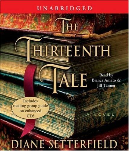 The Thirteenth Tale: A Novel by Diane Setterfield,