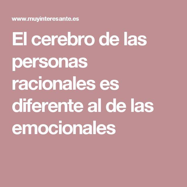 El cerebro de las personas racionales es diferente al de las emocionales
