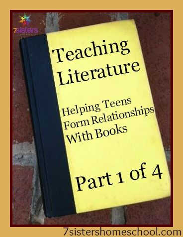 Teaching Literature. Part 1 of 4. Practical tips for teaching literature to teens from a 20+year veteran homeschool mom.