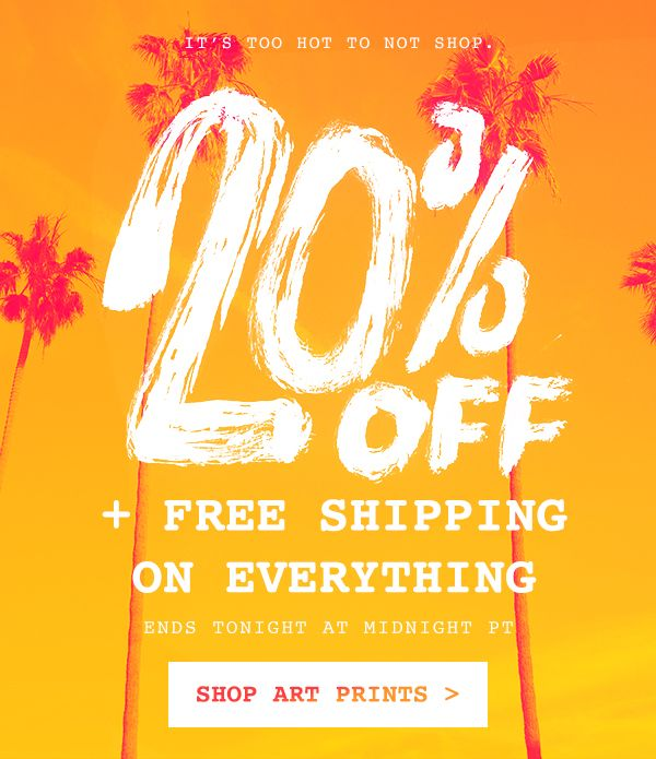 It's Too Hot to Not Shop.      Promo: 20% Off + Free Shipping     Ends Tonight at Midnight PT  Shop Now >