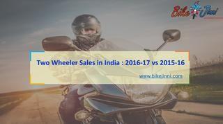 Two Wheeler Sales in India 2016-17 vs 2015-16  Two wheeler sales India 2016-17. Read comparison article in which you can read Two wheeler indusry sales comaprison in the year 2015-16 vs 2016-17. In this article you can read import and export both the data in two wheeler indusrty. Honda  2 wheeler, yamaha bikes price, bajaj bikes price, ktm bikes etc. Visit- http://www.bikejinni.com/
