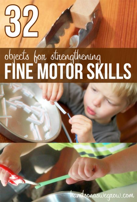 32 objects for improving fine motor skills. Categorized list of items and activities to use as part of an activity to work on fine motor development.