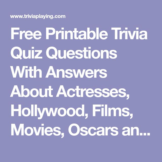 Free Printable Trivia Quiz Questions With Answers About Actresses, Hollywood, Films, Movies, Oscars and More!
