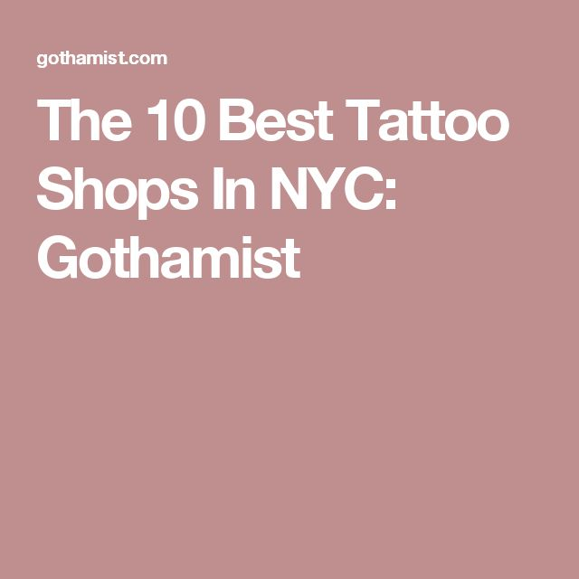 The 10 Best Tattoo Shops In NYC: Gothamist