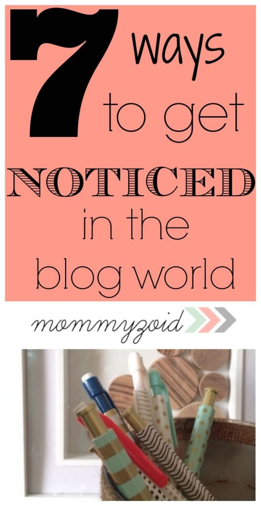 7 Ways to get noticed in the blog world - www.mommyzoid.ca
