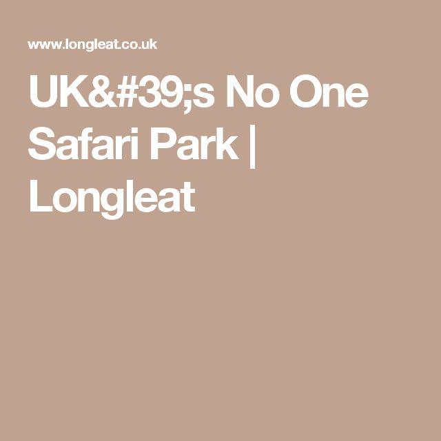 UK's No One Safari Park | Longleat