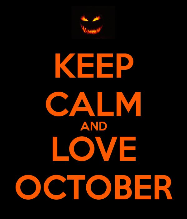 KEEP CALM AND LOVE OCTOBER