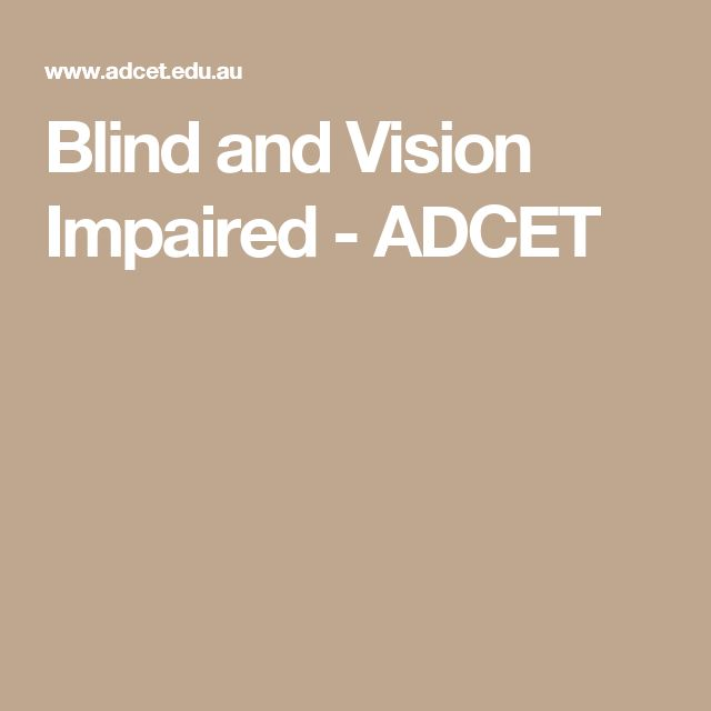 Blind and Vision Impaired - ADCET