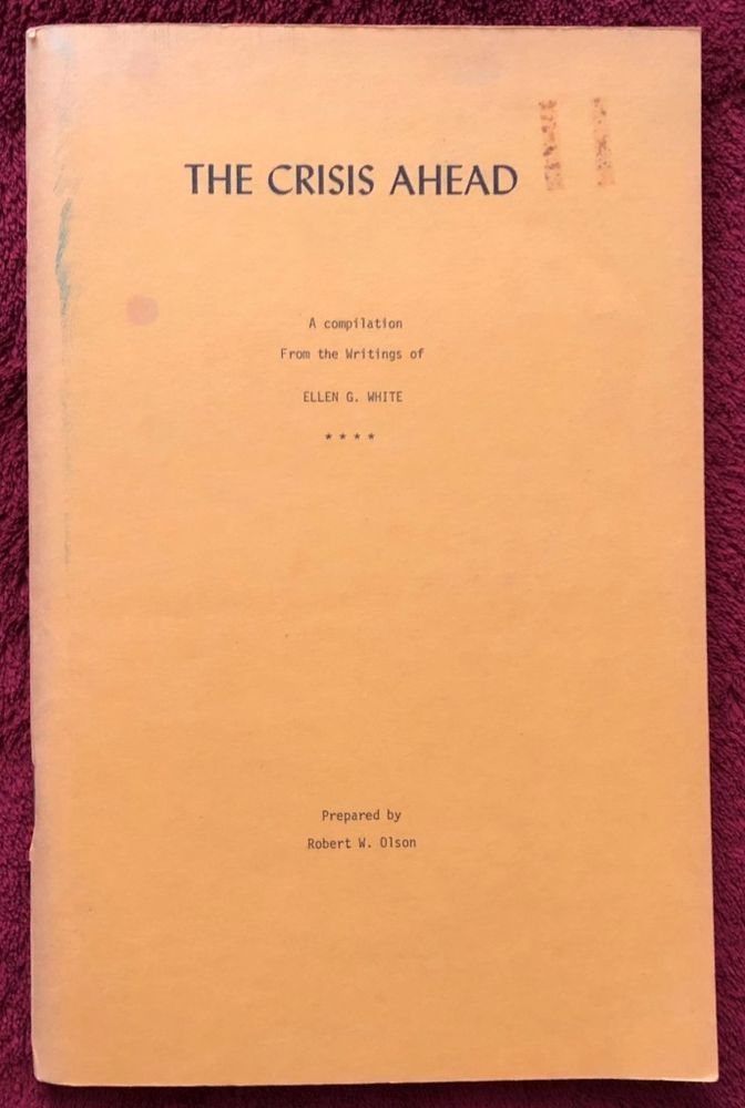 The Crisis Ahead Compilation Ellen G White Writings Prepared