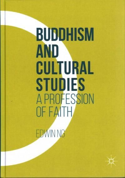 Buddhism and Cultural Studies: A Profession of Faith