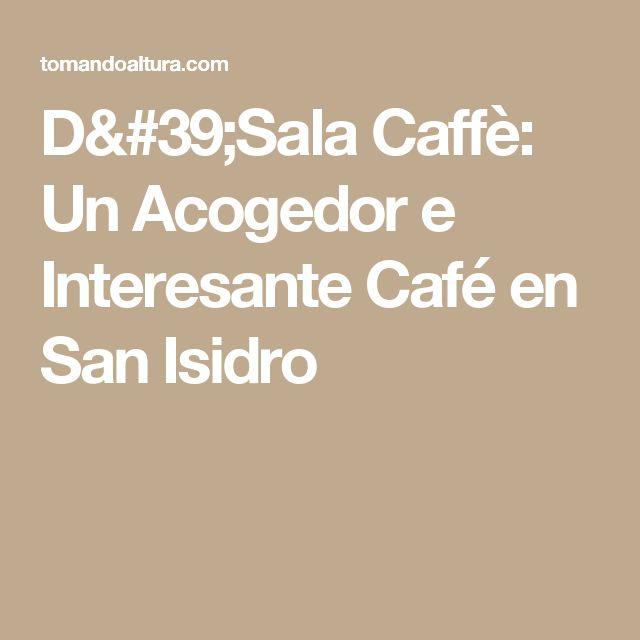 D'Sala Caffè: Un Acogedor e Interesante Café en San Isidro
