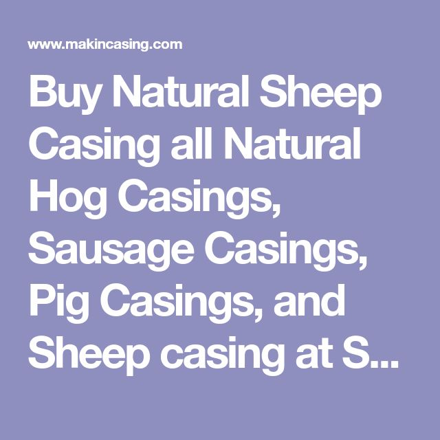 Buy Natural Sheep Casing all Natural Hog Casings, Sausage Casings, Pig Casings, and Sheep casing at Syracuse Casing Co. provider of high quality all-natural casing.