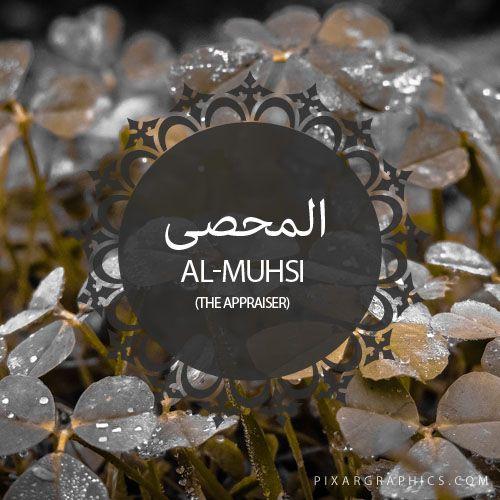 Al-Muhsi,The Appraiser,Islam,Muslim,99 Names