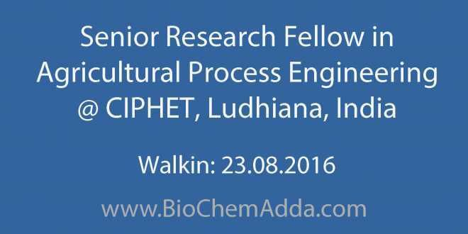 Senior Research Fellow in Agricultural Process Engineering @ CIPHET