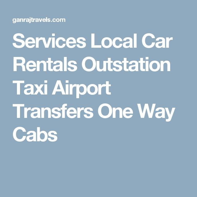 Services  Local Car Rentals Outstation Taxi Airport Transfers One Way Cabs