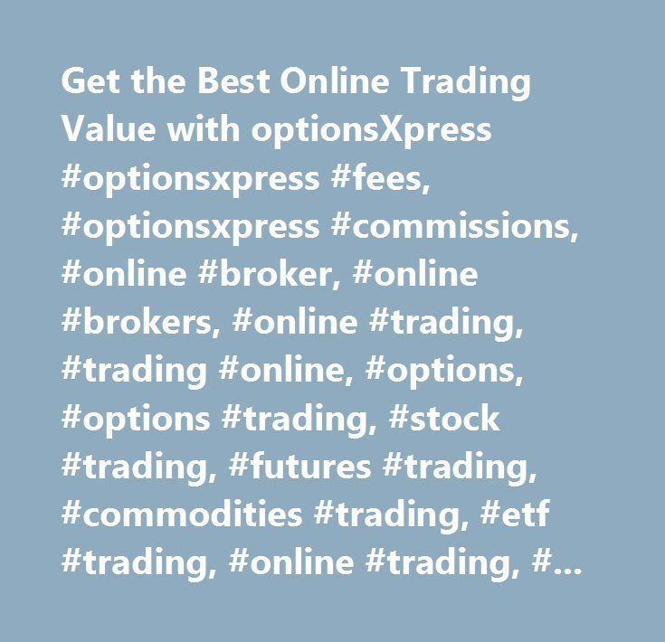 Optionsxpress trade cost