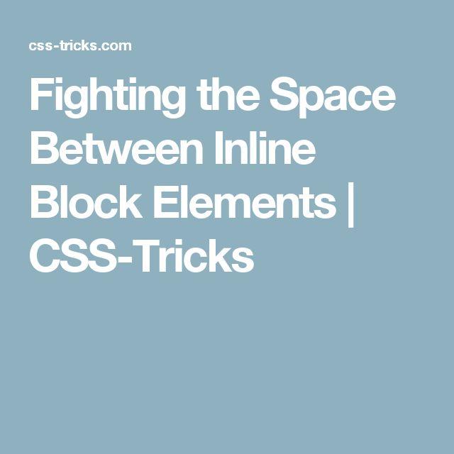Fighting the Space Between Inline Block Elements | CSS-Tricks