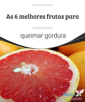 As 6 melhores frutas para queimar gordura  Alguns alimentos são ótimos para acelerar o metabolismo e queimar gordura, como o gengibre, a pimenta e a canela, mas as frutas também podem nos ajudar.
