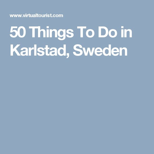 50 Things To Do in Karlstad, Sweden