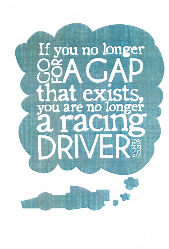 Universal quote via Ayrton Senna