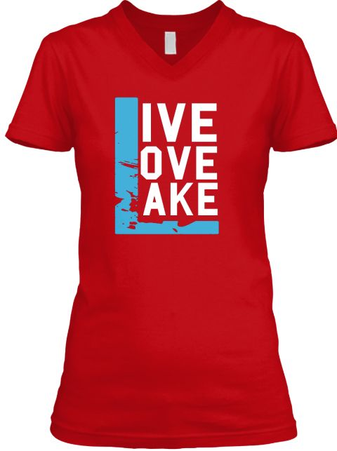 Love Lake Red T-Shirt. Mother's Day Gift, mother's day gifts for grandma, Happy Mother's Day T-shirt, grandmom, grandma, nana #mothersday,#mothersday2018shirts,#mamabear,#mothersday,#mothersdayusa,#bestmomever,#bestmomevershirts,#bestmom,#supermom,#mothersday2017gifts #bestselling,#topselling,#crazyshirts,#motherday,#momsday2017,#momday,mother's day presents, mother's day shirt,   mother's day t-shirt, mom  gifts, mom funny gifts, mom gifts funny,best mom gifts