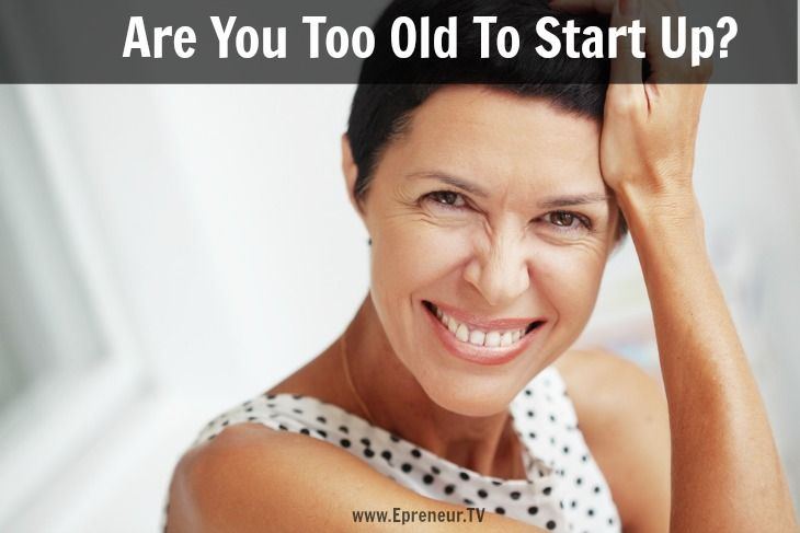 Are you too old to start up in business? www.Epreneur.TV #femaleentrepreneur #lifestylebusiness
