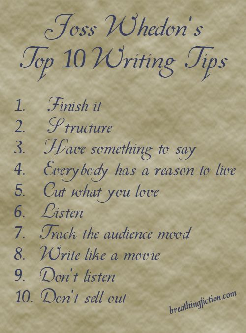 Joss Whedon 10 Writing Tips. Everyone has a reason to live? What? I thought my characters *liked* being sacrificed... Maybe I should stop thinking like Moffatt in this case...