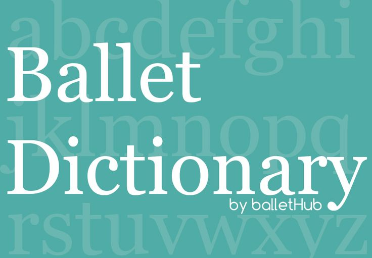The internet's most comprehensive ballet terms dictionary with over 200 ballet vocabulary words.
