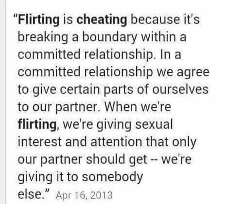 Flirting is cheating because it's breaking a boundary within a committed relationship. In a committed relationship we agree to give certain parts of ourselves to our partner. When we're flirting, we're giving sexual interest and attention that only our partner should get. We're giving it to somebody else.