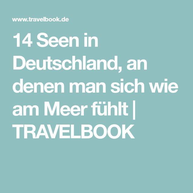 14 Seen in Deutschland, an denen man sich wie am Meer fühlt   TRAVELBOOK