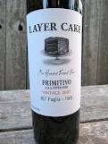If you love Zinfandel, then you will love Layer Cake Primitivo.  Primitivo is the Italian version of Zinfandel.  They are basically the same grape.  This wine is delicious with a full body cheese and/or dark chocolate.  Yum!