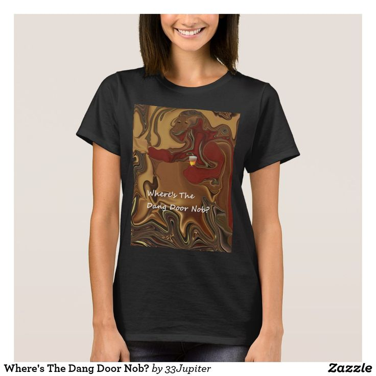 Where's The Dang Door Nob? T-Shirt