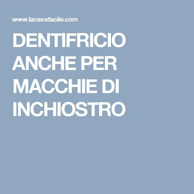 DENTIFRICIO ANCHE PER MACCHIE DI INCHIOSTRO