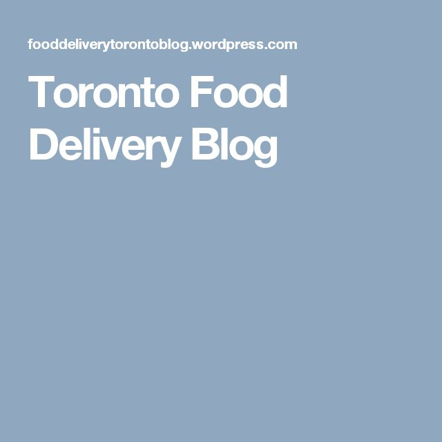 Toronto Food Delivery Blog