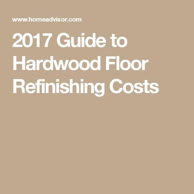 2017 Guide to Hardwood Floor Refinishing Costs