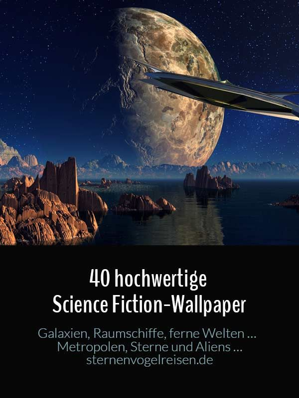 40 hochwertige Science-Fiction #Wallpaper zum Download.
