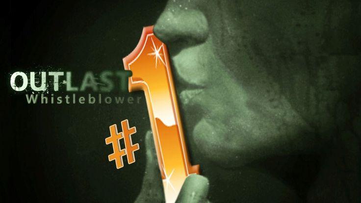 ШОКИРУЮЩЕЕ НАЧАЛО!!! Outlast DLC: Whistleblower - Часть #1