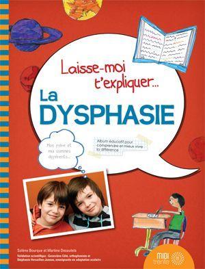 La dysphasie / Album documentaire pour comprendre et mieux vivre la différence via www.tdah.be