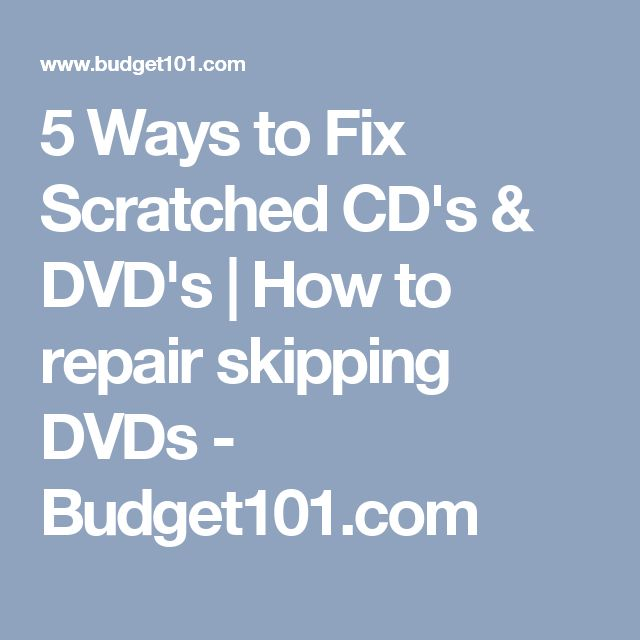 5 Ways to Fix Scratched CD's & DVD's | How to repair skipping DVDs - Budget101.com