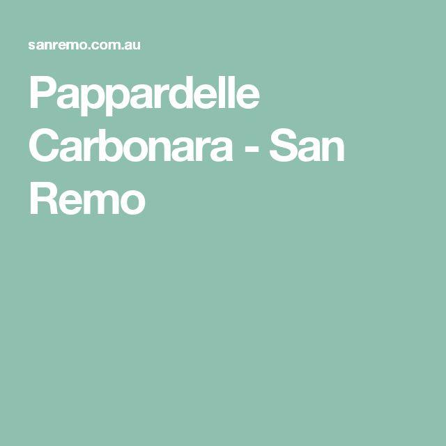 Pappardelle Carbonara - San Remo
