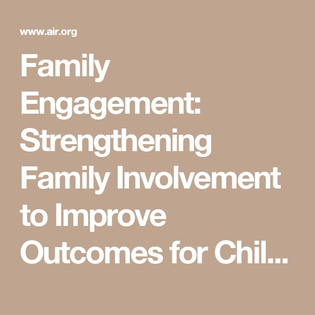 Family Engagement: Strengthening Family Involvement to Improve Outcomes for Children | American Institutes for Research