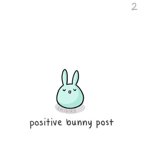 "Another positive bunny post! It's been crazy rough handling life right now, but then I remember all the times I've done it before (with even more stress). And then I think ""hey, I've made it before, and I can do it again"". Except this time, I'll do it even better."
