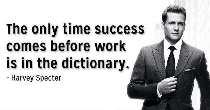 Image result for the only time success comes before work is in the dictionary