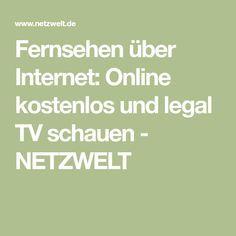 Fernsehen über Internet: Online kostenlos und legal TV schauen - NETZWELT