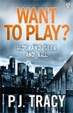 Want to Play? is PJ Tracy's first Gino and Magozzi thriller. Minneapolis. A killer is at work. Two bodies. Two slayings that are exact copies of those in a game that games-creator Grace Macbride is designing.  As the killings mount up, Grace knows that she is both suspect and potential victim.    The slaying of an old couple in small town America looks like one-off act of brutal  retribution. But at ...